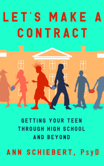 Let's Make a Contract: Getting Your Teen Through High School and Beyond