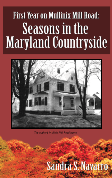 First Year on Mullinix Mill Road: Seasons in the Maryland Countryside