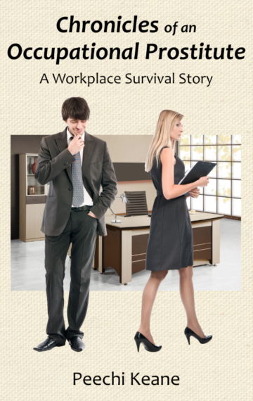 Chronicles of an Occupational Prostitute: A Workplace Survival Story